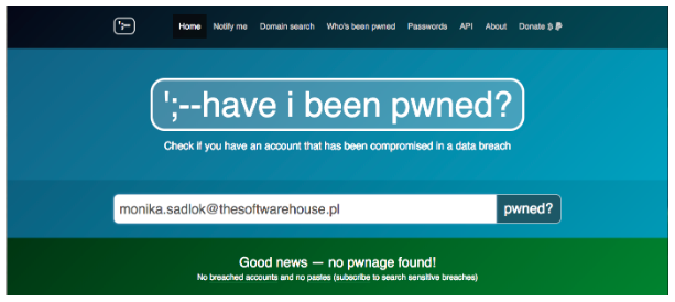 If you need to prepare for a penetration test, it's good to use HaveIBeenPwned